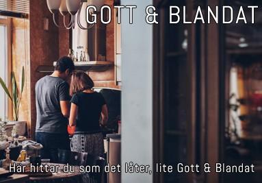 Gott & Blandat